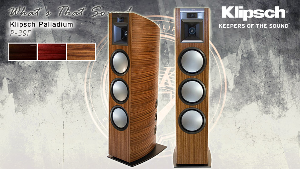 klipsch palladium p 39f what 39 s that sound inspired by. Black Bedroom Furniture Sets. Home Design Ideas