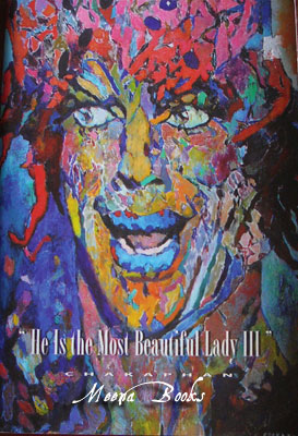 Chakaphan Ratanachan : He Is the Most Beautiful Lady III (2009)